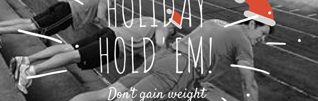 Want to avoid gaining weight this holiday? Start now. | The Stronger Blog